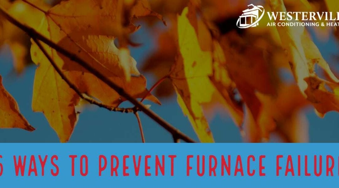 6 Ways To Prevent Furnace Failure